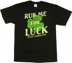 Irish Rub Me for Luck T Shirt