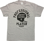 League Professional Fantasy Player T Shirt