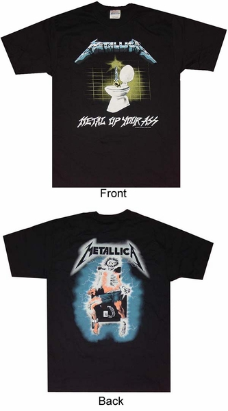 Metallica metal up your ass t shirt