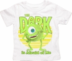 Monsters Inc Mike Dark Afraid of Me Toddler T Shirt