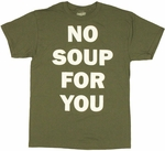 Seinfeld No Soup T Shirt
