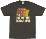 Six Million Dollar Man Run T Shirt