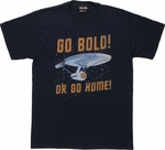 Star Trek Go Bold or Go Home T Shirt