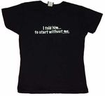 Start Without Me Baby Tee