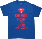 Superman Dress for Job You Want T Shirt