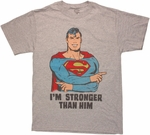 Superman Stronger Than Him T Shirt