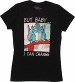 Transformers But Baby I Can Change Juniors T-Shirt