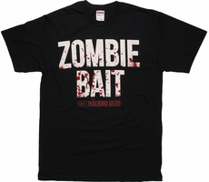 Walking Dead Zombie Bait T-Shirt Shirt of the Day