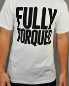 Workaholics Fully Torqued T Shirt