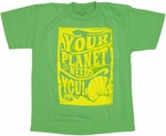 Your Planet Needs You Youth T Shirt