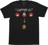 Zelda Dangerous to Go Alone T Shirt