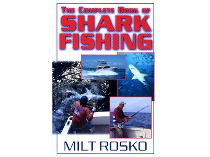 Anglers Books Complete Book of Shark Fishing on Saltwater Coasts