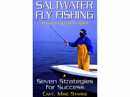 Saltwater Fly Fishing: Seven Strategies For Success