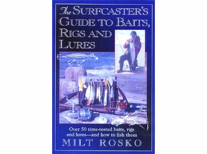 The Surfcaster�s Guide To Baits, Rigs & Lures