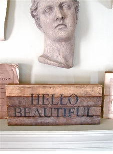 "Reclaimed Wood Wisdom ""Hello Beautiful"""