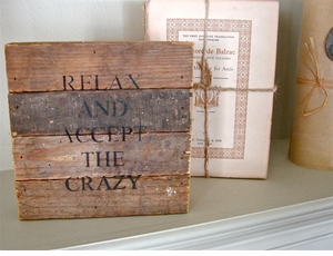 "*ONLY 2 LEFT!* Reclaimed Wood Wisdom:  ""Relax & Accept The Crazy"""