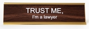 TRUST ME, I'M A LAWYER DESK SIGN