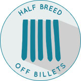 Half Breed Off Billets