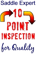Our Saddle Expert 10 Point Inspection for Quality