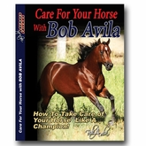 Professional's Choice Bob Avila DVD Care For Your Horse with Bob Avila AVV-104