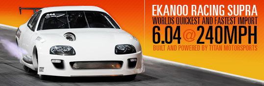 Titan Motorsports E Kanoo Racing Supra goes 6.05 at 240 making it the quickest and fastest import in the word.