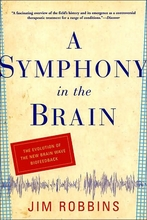 A Symphony in the Brain: The Evolution of the New Brain Wave Biofeedback Book