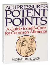 Acupressure's Potent Points - A Guide to Self-Care for Common Ailments Book