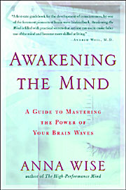 Awakening the Mind:  A Guide to Mastering the Power of Your Brainwaves Book