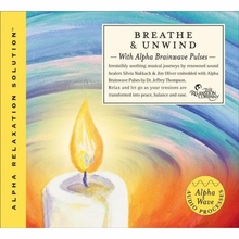Breathe & Unwind With Alpha Brainwave Pulses: Brainwave Music for Relaxation CD