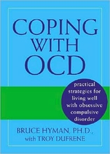 Coping with OCD: Practical Strategies for Living Well with Obsessive-Compulsive Disorder Book