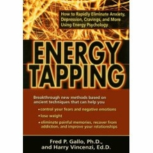 Energy Tapping: How to Rapidly Eliminate Anxiety, Depression, Cravings & More Using Energy Psychology Book