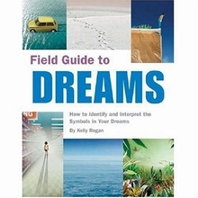Field Guide to Dreams: How to Identify and Interpret the Symbols in Your Dreams Book