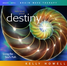 Retrieve Your Destiny: Living the Soul's Path CD