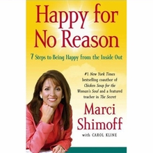 Happy for No Reason: 7 Steps to Being Happy from the Inside Out Book