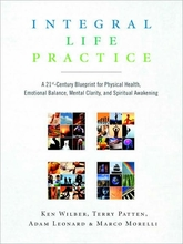 Integral Life Practice: A 21st-Century Blueprint for Physical Health, Emotional Balance, Mental Clarity, and Spiritual Awakening Book