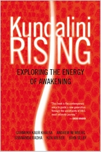 Kundalini Rising: Exploring the Energy of Awakening Book