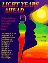 Light Years Ahead: The Illustrated Guide To Full Spectrum & Colored Light Mindbody Healing Book