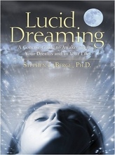 Lucid Dreaming: A Concise Guide to Awakening in Your Dreams and in Your Life Book / CD