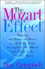 Mozart Effect: Tapping the Power of Music to Heal the Body, Strengthen the Mind, and Unlock the Creative Spirit Book
