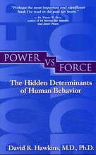 Power vs. Force: The Hidden Determinants of Human Behavior Book