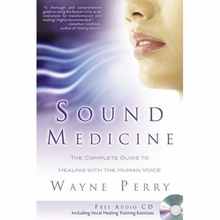 Sound Medicine: The Complete Guide to Healing and Overtoning With the Human Voice CD & Book