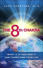 The 8th Chakra: What It Is and How It Can Transform Your Life Book