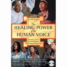 The Healing Power of the Human Voice: Mantras, Chants, and Seed Sounds for Health and Harmony Book