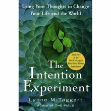 The Intention Experiment: Using Your Thoughts to Change Your Life and the World Book