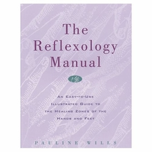 The Reflexology Manual: An Easy-To-Use Illustrated Guide to the Healing Zones of the Hands and Feet Book