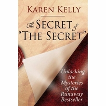 The Secret of The Secret: Unlocking the Mysteries of the Runaway Bestseller Book
