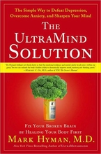 The UltraMind Solution: Fix Your Broken Brain by Healing Your Body First Book