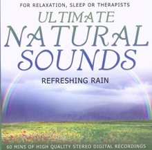 Ultimate Natural Sounds Refreshing Rain Relaxation CD