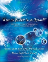 What the Bleep Do We Know!?� : Discovering the Endless Possibilities for Altering Your Everyday Reality Book