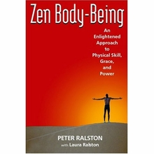 Zen Body-Being: An Enlightened Approach to Physical Skill, Grace, and Power Book